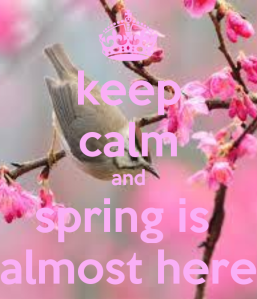 keep-calm-and-spring-is-almost-here
